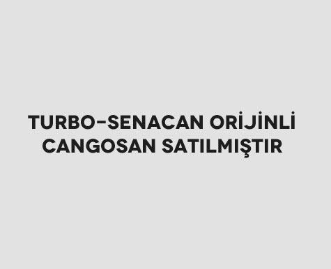 Turbo-Senacan Orijinli Cangosan Satılmıştır